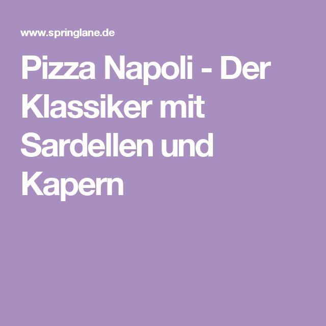 Pizza Napoli - Der Klassiker mit Sardellen und Kapern