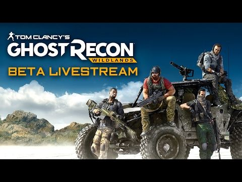 awesome Ghost Recon Wildlands Beta Livestream