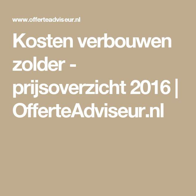 Kosten verbouwen zolder - prijsoverzicht 2016 | OfferteAdviseur.nl