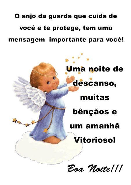 O anjo da guarda que cuida de  você e te protege, tem uma  mensagem  importante para você! Uma noite de descanso, muitas bênçãos e um amanhã Vitorioso!  Boa Noite!!!