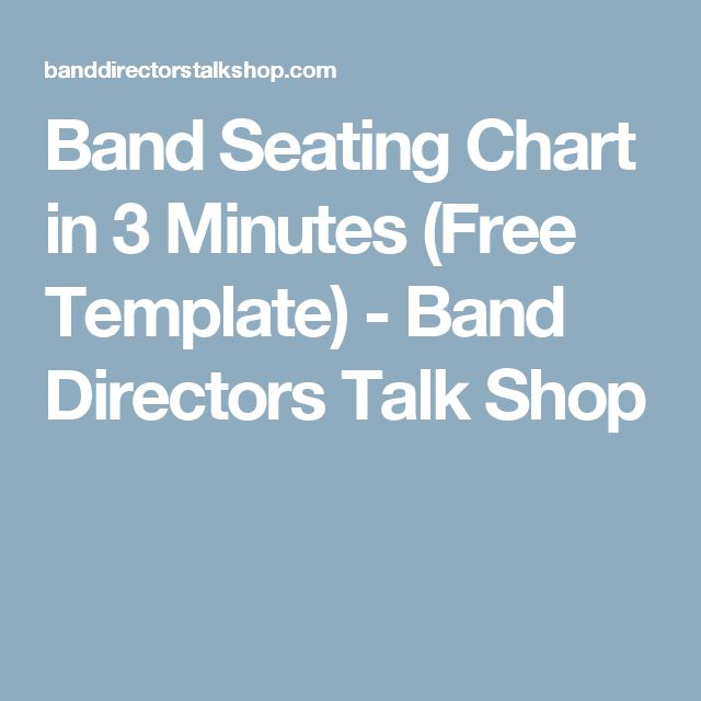 Band Seating Chart in 3 Minutes (Free Template) - Band Directors Talk Shop