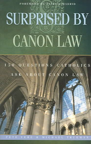 Precision Series Surprised By Canon Law: 150 Questions Laypeople Ask About Canon Law