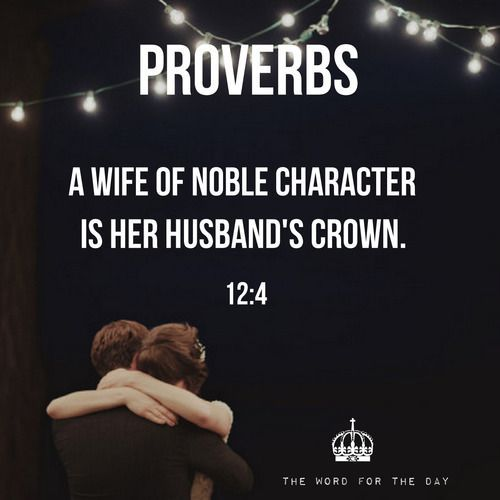 Quotes About Love upliftourday Quotes About Love Description A worthy wife is a crown for her husband but a disgraceful wife is like cancer in his bones.