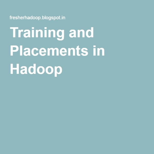 Training and Placements in Hadoop