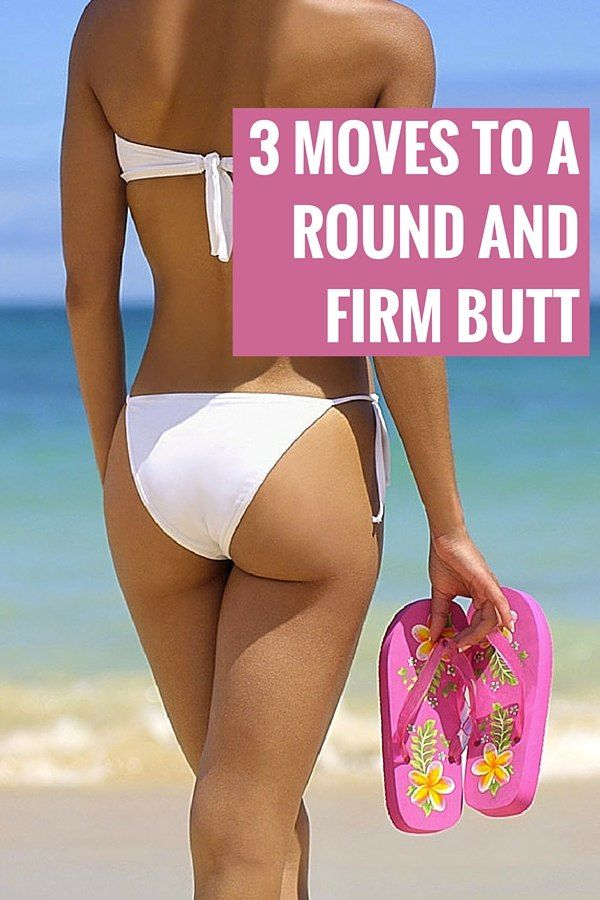 3 moves to a round and firm butt