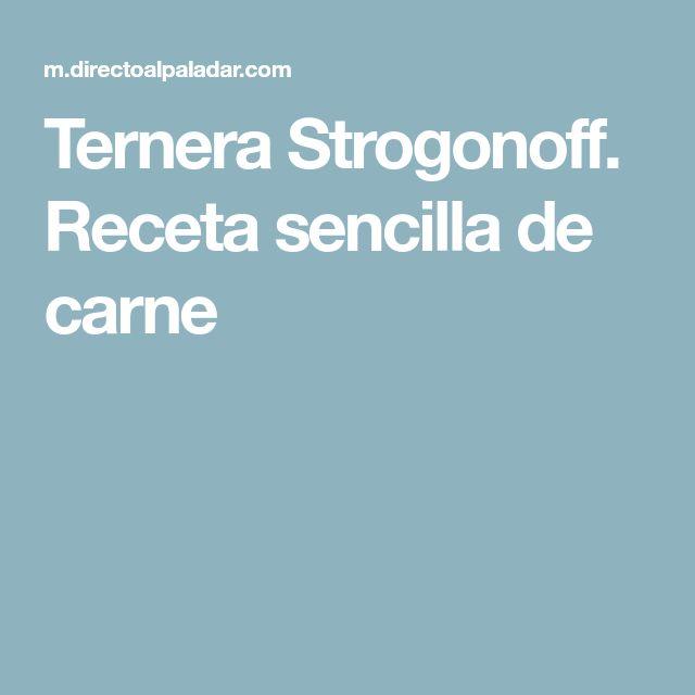 Ternera Strogonoff. Receta sencilla de carne