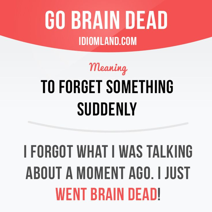 """Go brain dead"" means ""to forget something suddenly"". Example: I forgot what I was talking about a moment ago. I just went brain dead! #idiom #idioms #saying #sayings #phrase #phrases #expression #expressions #english #englishlanguage #learnenglish #studyenglish #language #vocabulary #dictionary #grammar #efl #esl #tesl #tefl #toefl #ielts #toeic #englishlearning"