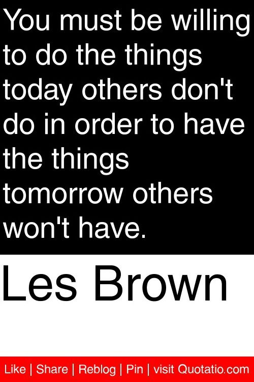 Les Brown Quotes Awesome Best 25 Les Brown Quotes Ideas On Pinterest  Les Brown Self