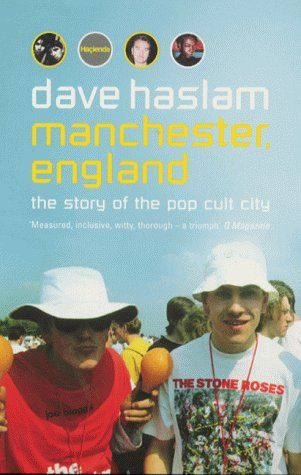 Manchester, England: The Story of the Pop Cult City by Dave Haslam