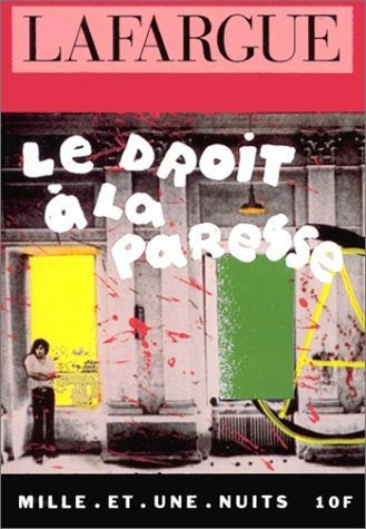 Le Droit à la paresse: Amazon.fr: Paul Lafargue: Livres