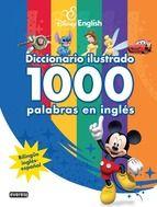 disney english: diccionario ilustrado. 1000 palabras en ingles-9788444166575