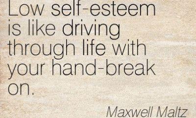 Quotation-Maxwell-Maltz-life-driving-self-esteem-Meetville-Quotes-2477