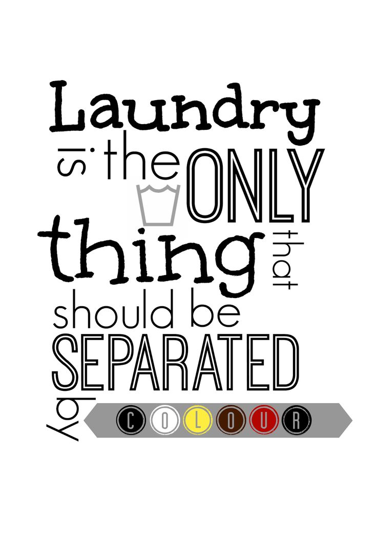 anti racisme quote. Laundry is the only thing that should be separated by colour. Free printable made by Going Dutch on Decor