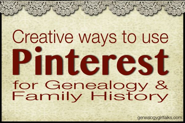 """Creative ways to use Pinterest for Genealogy by Genealogy Girl Talks. Memorial boards, place boards, object boards. """"Create a board based on the occupations of your ancestors."""""""