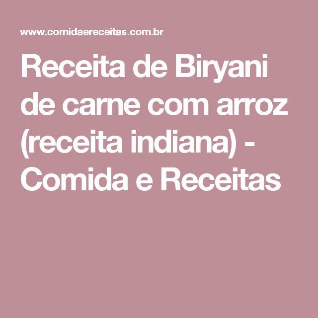 Receita de Biryani de carne com arroz (receita indiana) - Comida e Receitas