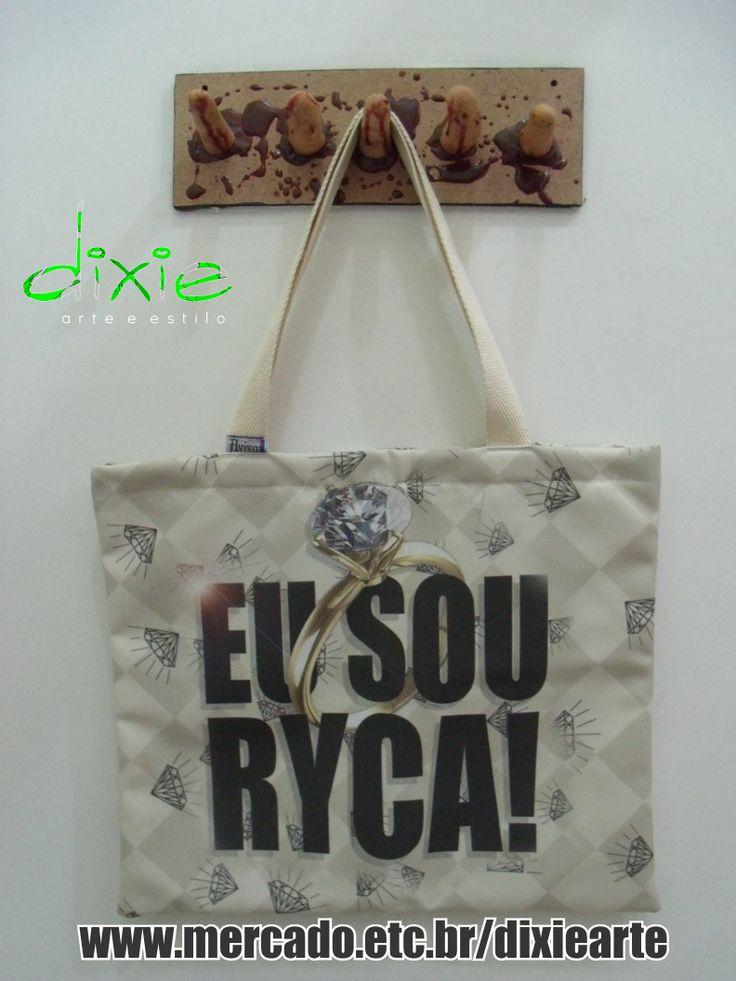 Bolsa Eu Sou Ryca!  www.elo7.com.br/dixiearte
