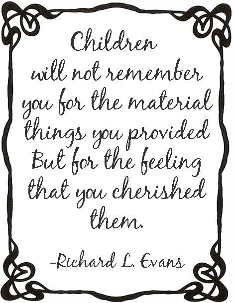 children children children kidsRemember, Parents, Inspiration, Quotes, Cherish, Children, So True, Things, Kids