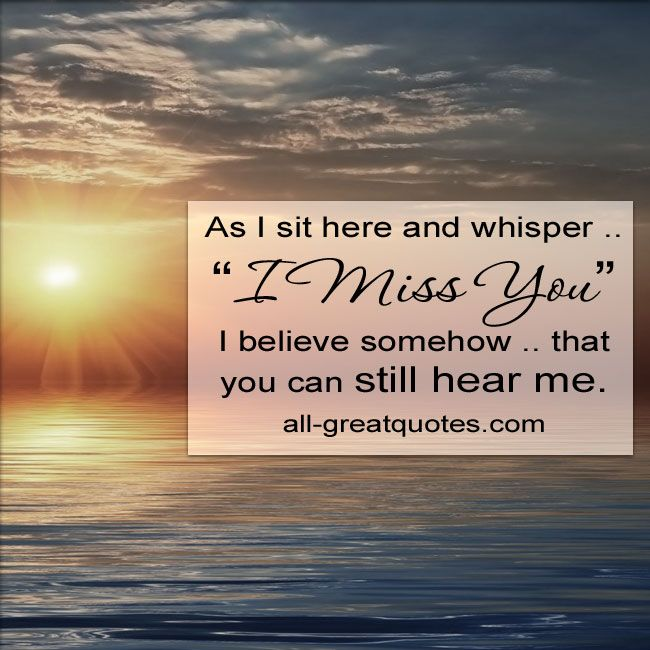 "As I sit here and whisper ""I Miss You"" 