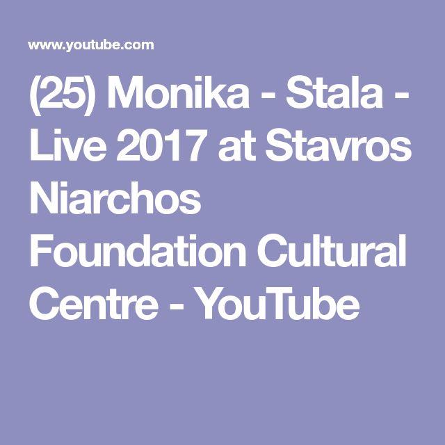 (25) Monika - Stala - Live 2017 at Stavros Niarchos Foundation Cultural Centre - YouTube