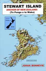 Stewart Island: Anchor Of New  Zealand (Te Punga O Te Waka) - Perfect bind
