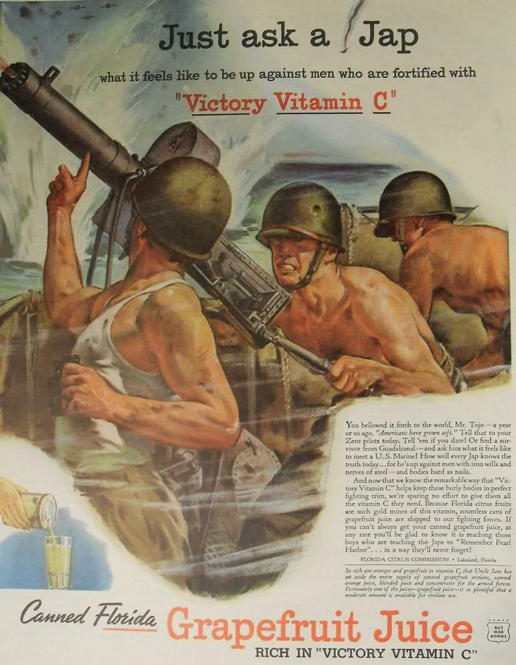 "Vintage Badvertising...""Just As A Jap""...about American soldiers – they win with Vitamin C...and Grapefruit is good for you."
