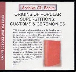 Origins of Popular Superstitions, Customs & Ceremonies
