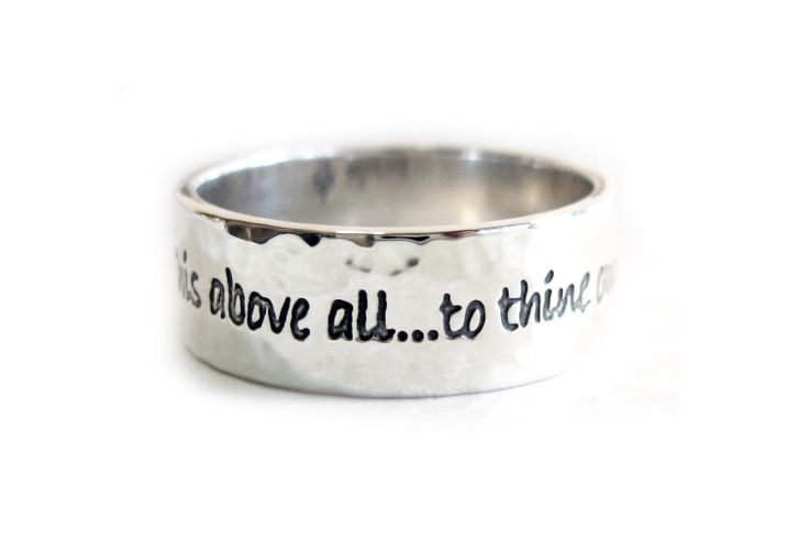 """Sterling silver poetry ring. """"This above all....to thine own self be true..""""  - Shakespeare"""