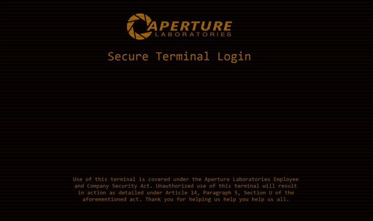 Aperture Science login screen from the videogame Portal(2007) by Valve.