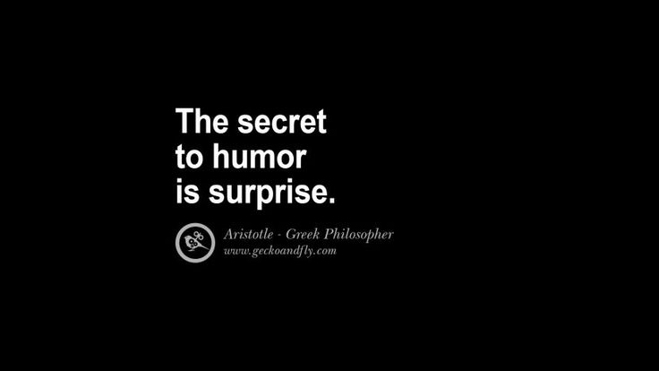 The secret to humor is surprise. Famous Aristotle Quotes on Ethics, Love, Life, Politics and Education