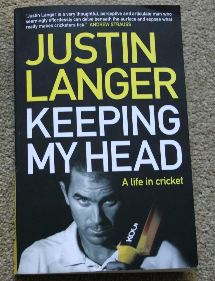 Justin Langer - Keeping My Head  Autobiography