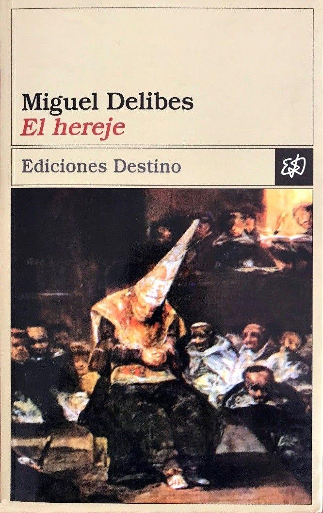 El Hereje Miguel Delibes Hereje Miguelitos