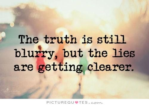 The+truth+is+still+blurry,+but+the+lies+are+getting+clearer. Cheating quotes on PictureQuotes.com.