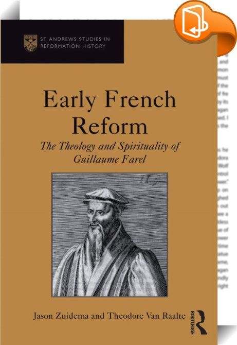 Early French Reform    :  Reminding us that the Genevan Reformation does not begin and end with John Calvin, this book provides an introduction to Guillaume Farel (1489-1565), one of several important yet often overlooked French-speaking reformers. Born in 1489 near Gap, France, Farel was an important first-generation French-speaking Reformer and one of the most influential early leaders of the Reform movement in what is now French-speaking Switzerland. Educated in Paris, he slowly beg...