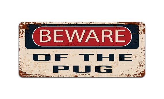 Beware of The Pug - Vintage Effect Door or Wall Sign / Plaque