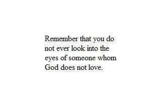 Gotta remember this, even when I'm impatient, cuz God knows everything about them and still loved them enough to die for them, so the least I can do is love them.