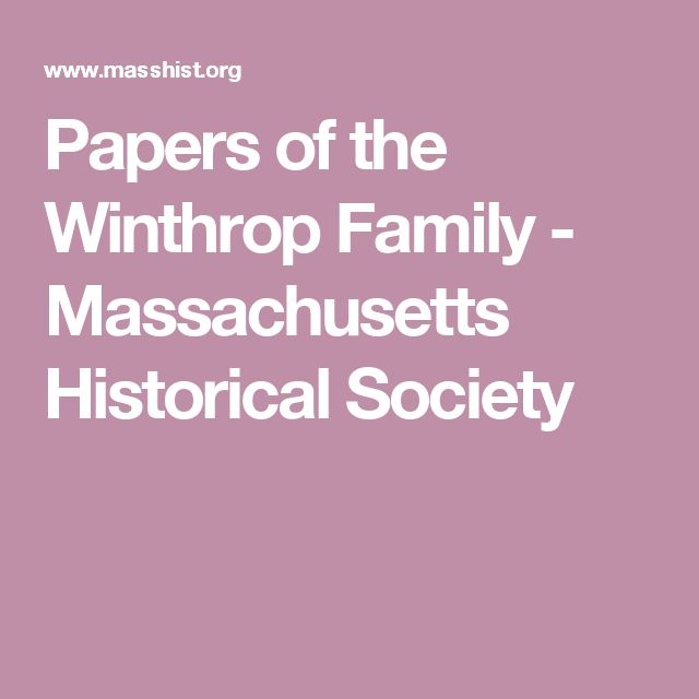 Papers of the Winthrop Family - Massachusetts Historical Society