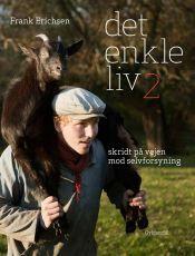 Bonderøven Frank Erichsen har skrevet en opdatering af sin guide til hvordan man kan leve et selvforsynende liv. Tag et smugkig på Thoreau anno 2013.
