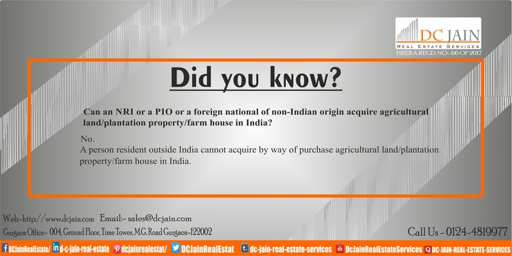 Can an NRI or a PIO or a Foreign national of Non-Indian origin acquire Agricultural land/Plantation property/Farms house in India ?  Real Estate FAQ for NRIs Follow us for more faqs  @DCJainRealEstat #realestate #realestateagent #realestateinvesting #Gurgaon #NRI #FAQ #Realtor #Gurugram #Consultant #twitter #RealEstateNews
