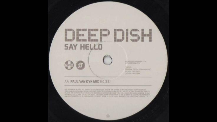 Deep Dish - Say Hello (Paul Van Dyk Mix) (2005)