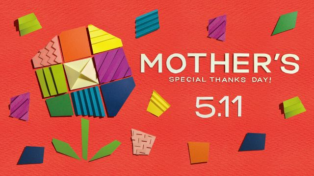 MOTHER'S SPECIAL THANKS DAY! 5.11