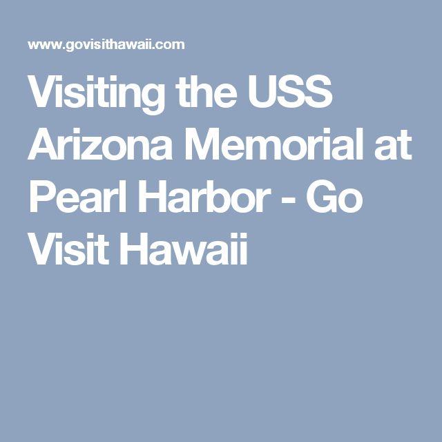 Visiting the USS Arizona Memorial at Pearl Harbor - Go Visit Hawaii