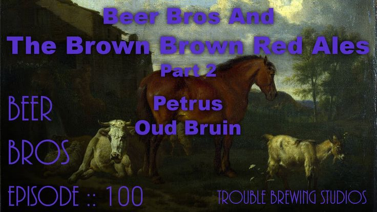 Our 100th episode celebration continues with Petrus Oud Bruin #beer #craftbeer