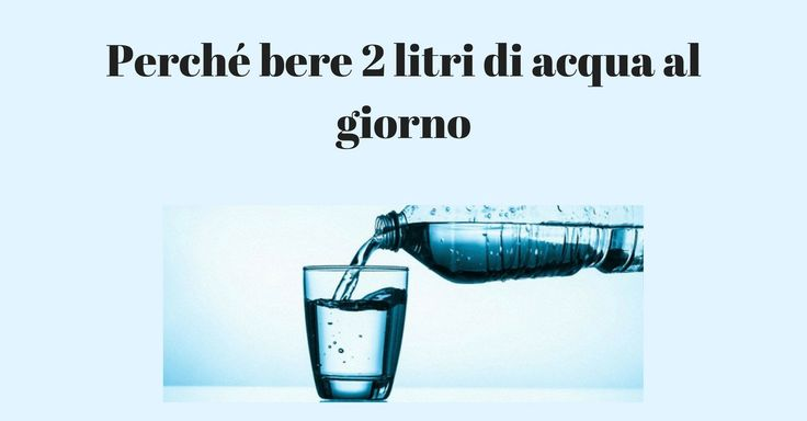 Perdere peso bevendo 2 litri di acqua al giorno: scopri perché ! Pere 2 litri di acqua al giorno fa davvero cosi bene?! Direi proprio di si: è la giusta quanti salute benessere blogger donna silhuette
