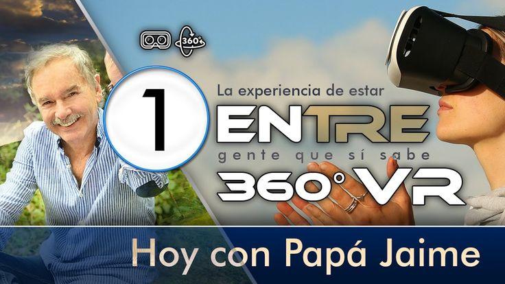 ENtre Papá Jaime 360 VR Primera Parte