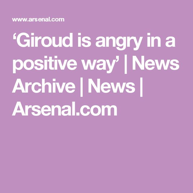 'Giroud is angry in a positive way' | News Archive | News | Arsenal.com