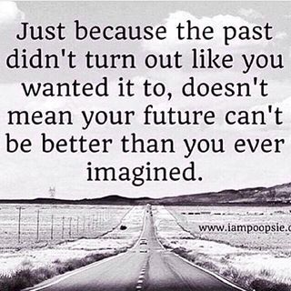Keep trying to make your future a better place.