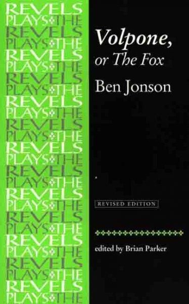 Volpone, or the Fox: Ben Jonson