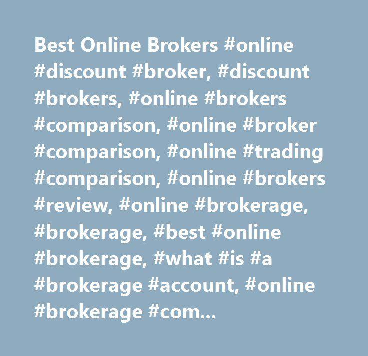 Best Online Brokers #online #discount #broker, #discount #brokers, #online #brokers #comparison, #online #broker #comparison, #online #trading #comparison, #online #brokers #review, #online #brokerage, #brokerage, #best #online #brokerage, #what #is #a #b