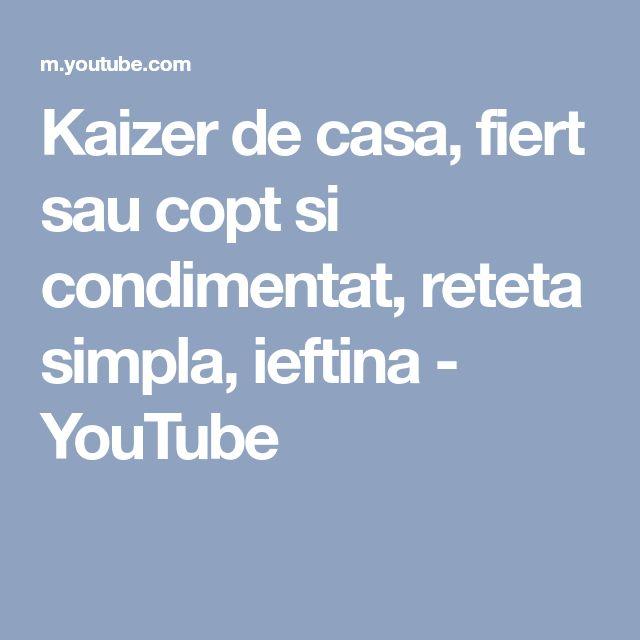Kaizer de casa, fiert sau copt si condimentat, reteta simpla, ieftina - YouTube