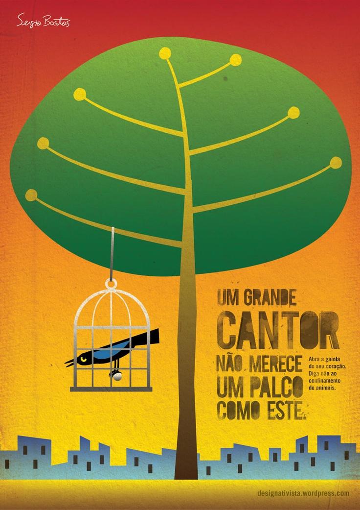 Cartaz em parceria com o ilustrador Sérgio Bastos (sergiobastos.wordpress.com) sobre aprisionamento de animais.